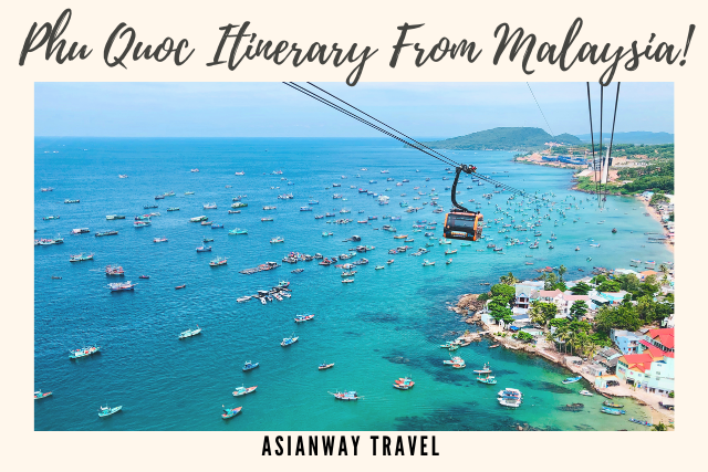Phu Quoc Itinerary From Malaysia
